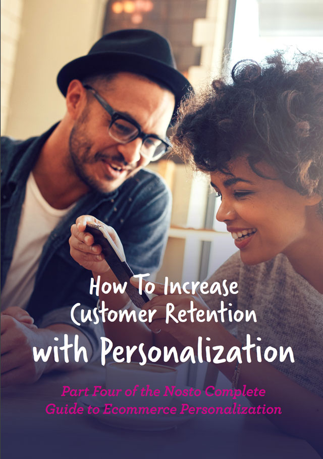 Part Four of the Nosto Complete Guide to Ecommerce Personalization